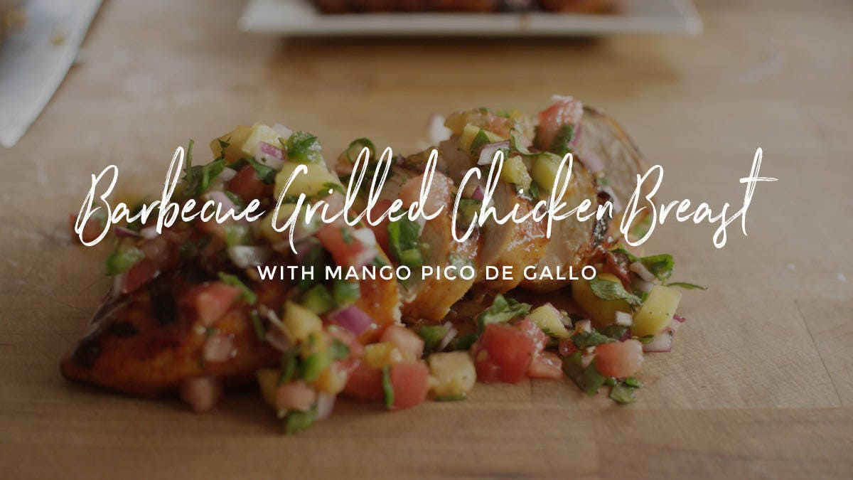 How to make BBQ Grilled Chicken Breasts with Mango Pico de Gallo