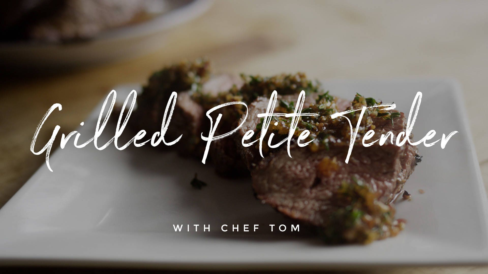 Grilled Petite Tender Recipe