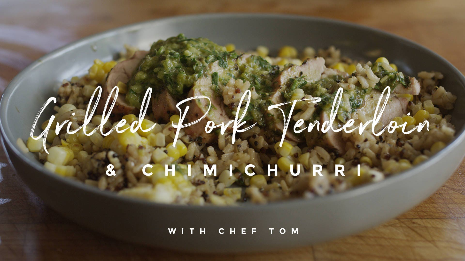 How to make Pork Tenderloin & Grilled Chimichurri