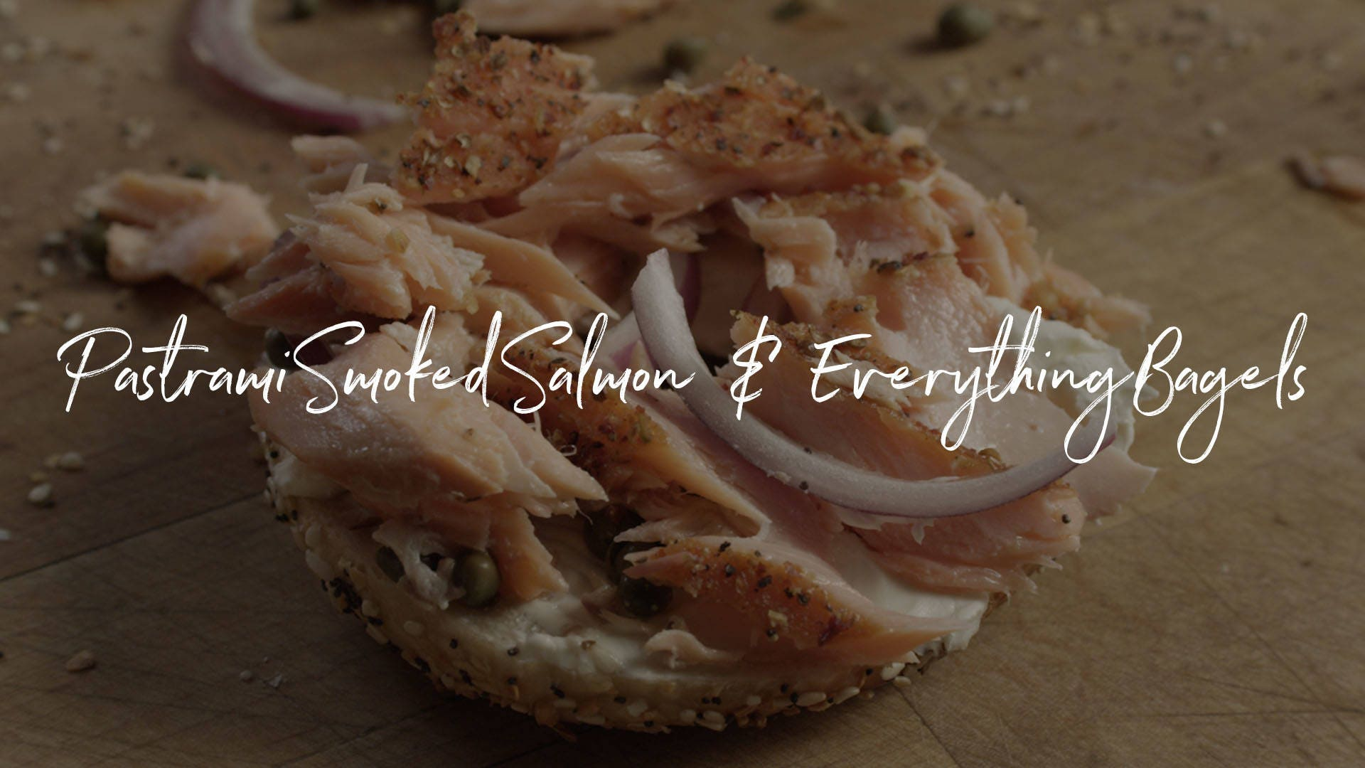Pastrami Smoked Salmon & Everything Bagels Recipe