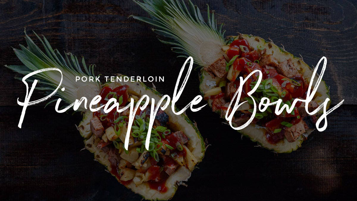 Pork Tenderloin Pineapple Bowls Recipe