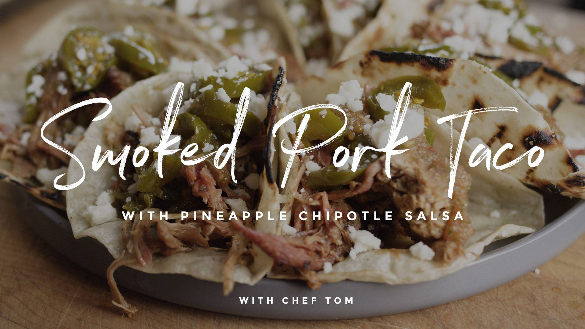 How to make Smoked Pork Tacos with Pineapple Chipotle Salsa