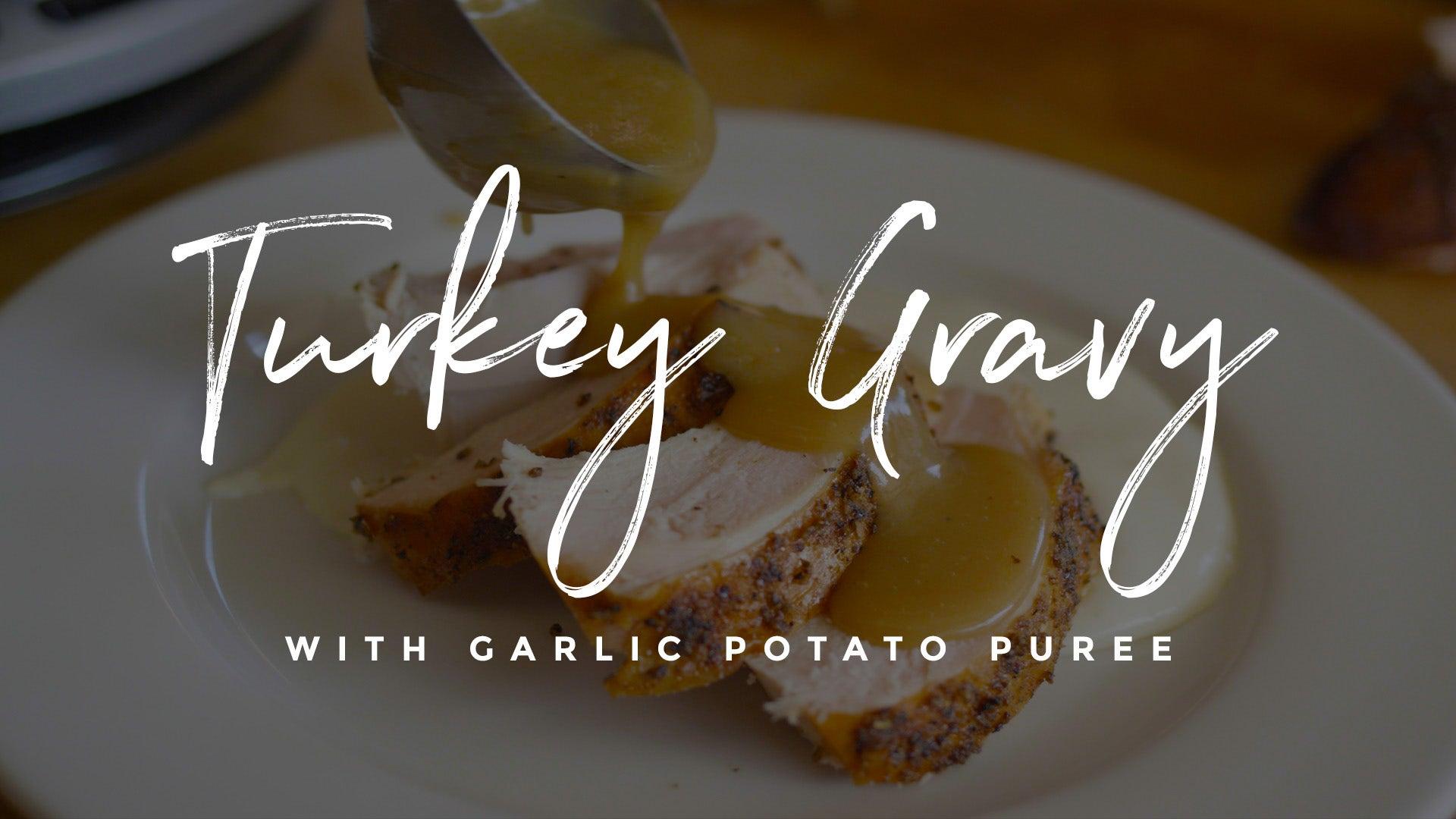 Turkey Gravy and Garlic Potato Purée Recipe