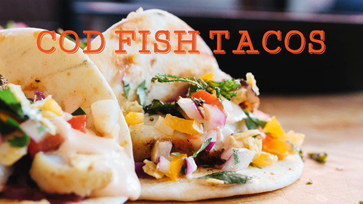 How to make Cod Fish Tacos
