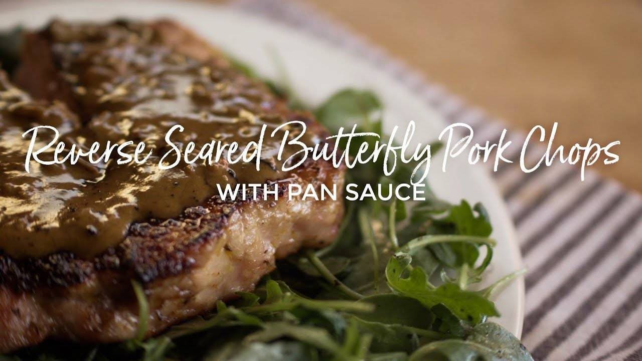 Reverse Seared Pork Chop with Pan Sauce Recipe
