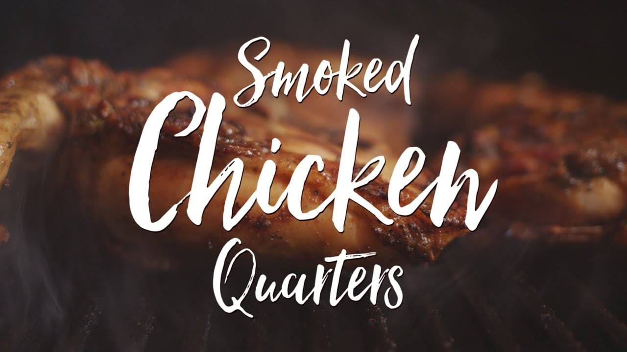 Recipe for Smoked Chicken Quarters