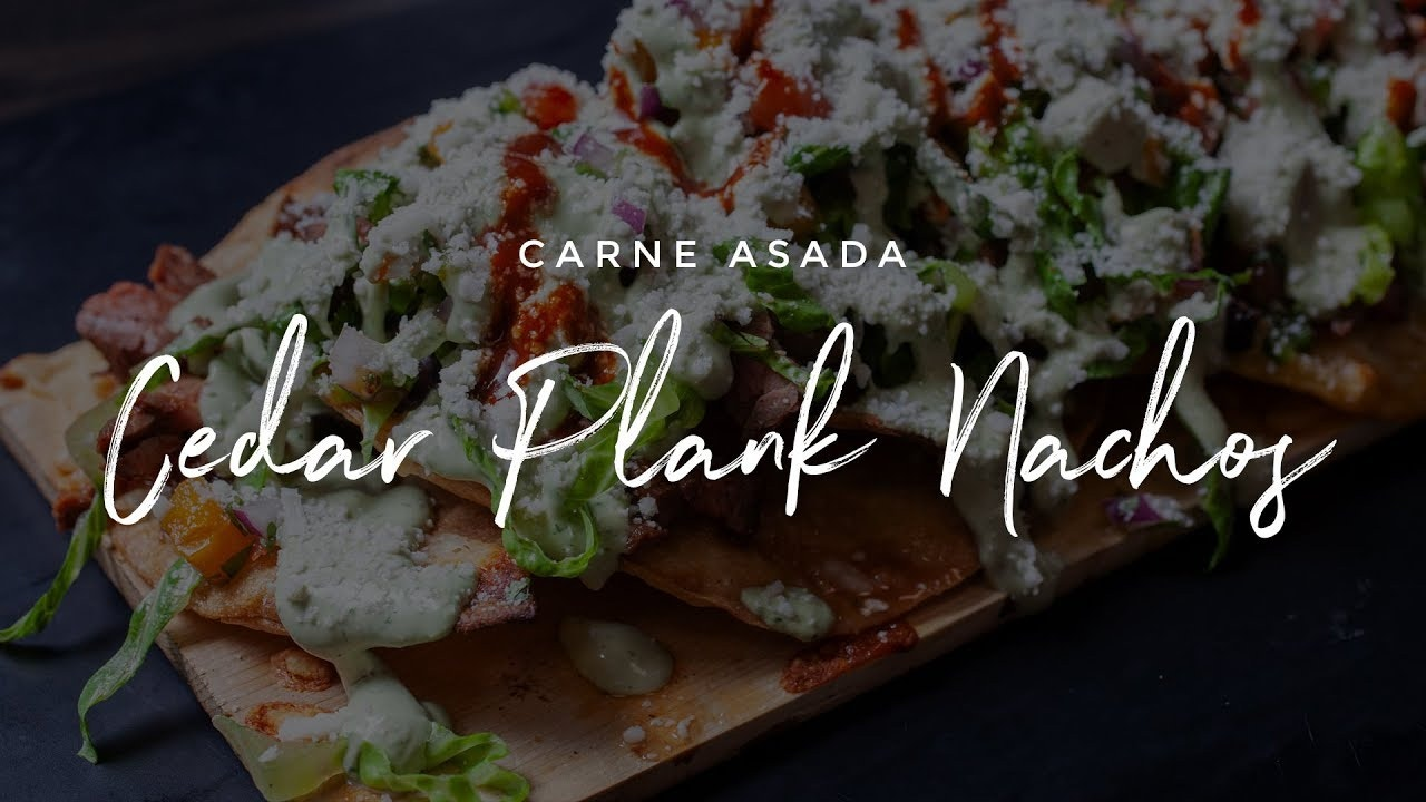 Carne Asada Cedar Planked Nachos Recipe