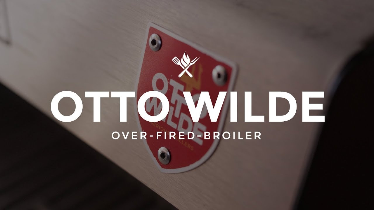 Otto Wilde O.F.B. (Over-Fired Broiler) Overview