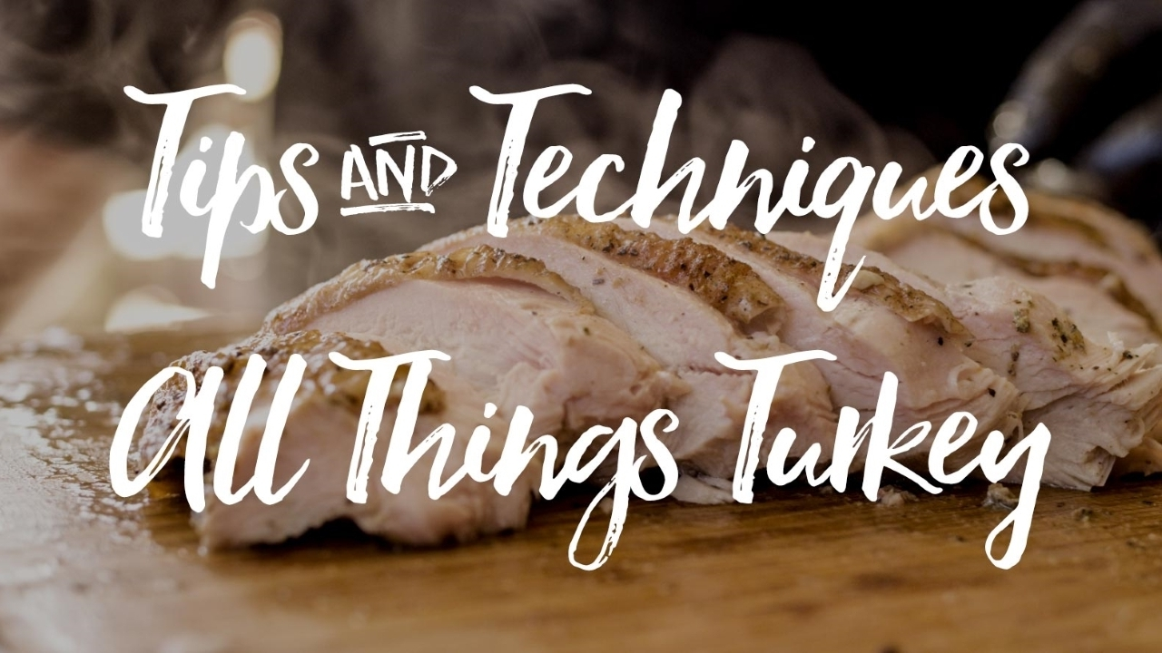 Tips & Techniques: All Things Turkey Recipes