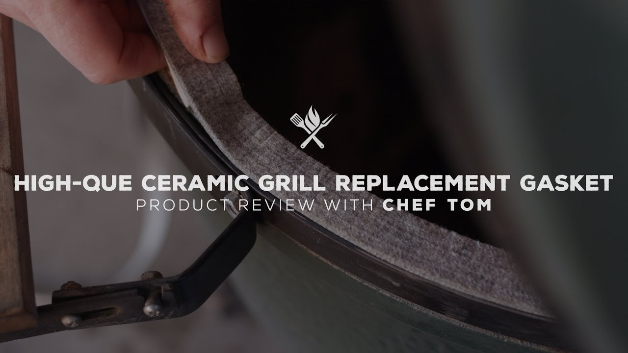 High-Que Ceramic Grill Replacement Gasket Overview