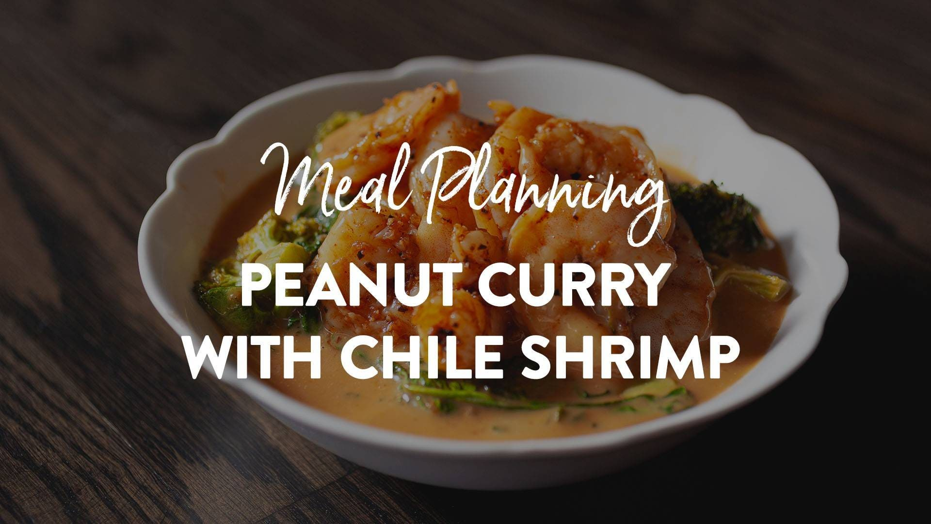 Peanut Curry with Chile Shrimp Recipe
