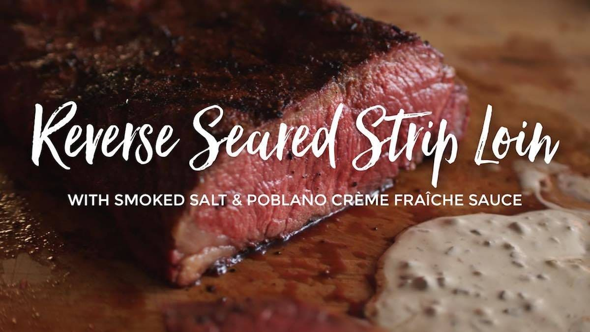 Reverse Seared Strip Loin Roast with Poblano Creme Fraiche Recipe