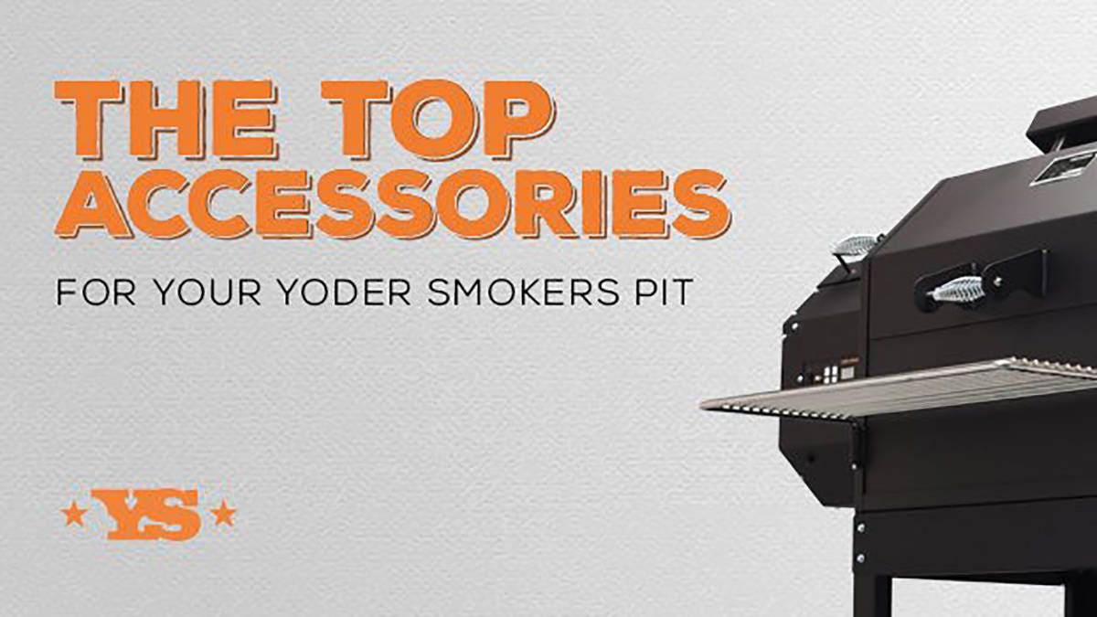 The Top Accessories for Your Yoder Smokers Pit