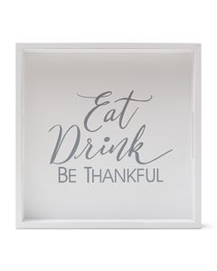 """Eat Drink Be Thankful"" Tray"