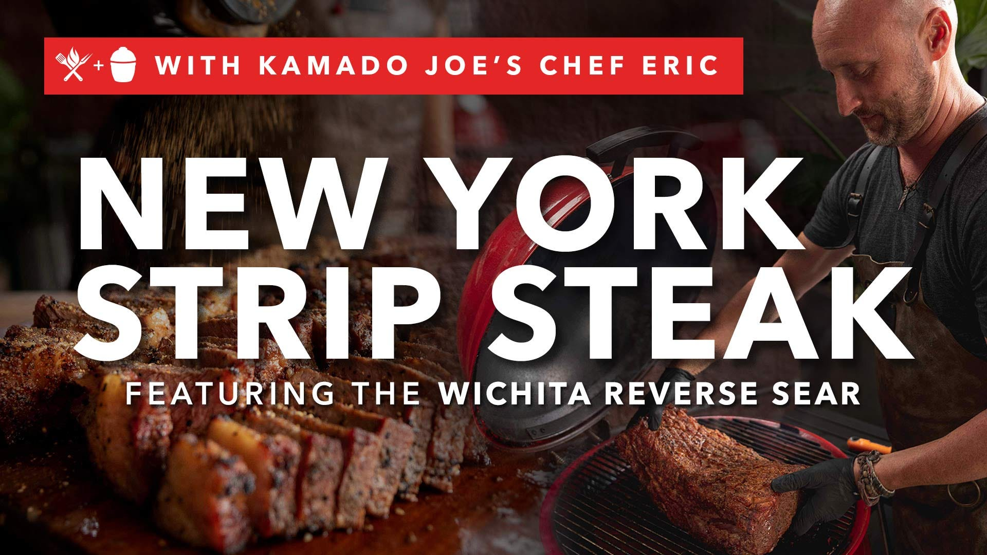 How to Grill New YorK Strip Steak with a Reverse Sear