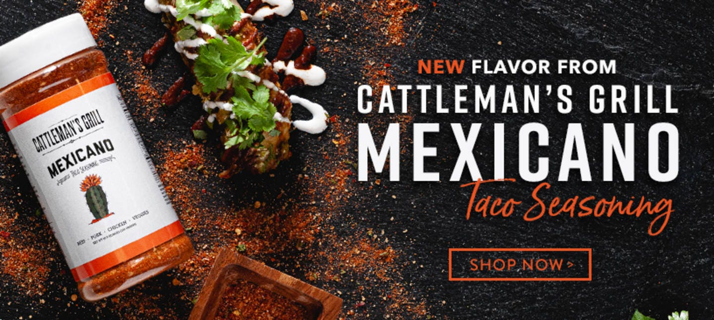 NEW FLAVOR FROM CATTLEMAN'S GRILL Mexicano Seasoning