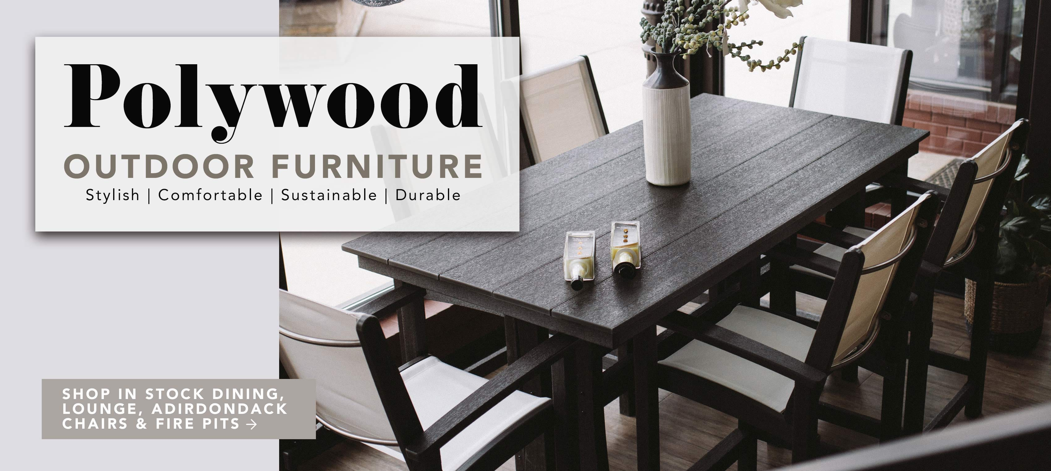 Polywood Outdoor Furniture - Stylish | Comfortable | Sustainable | Durable