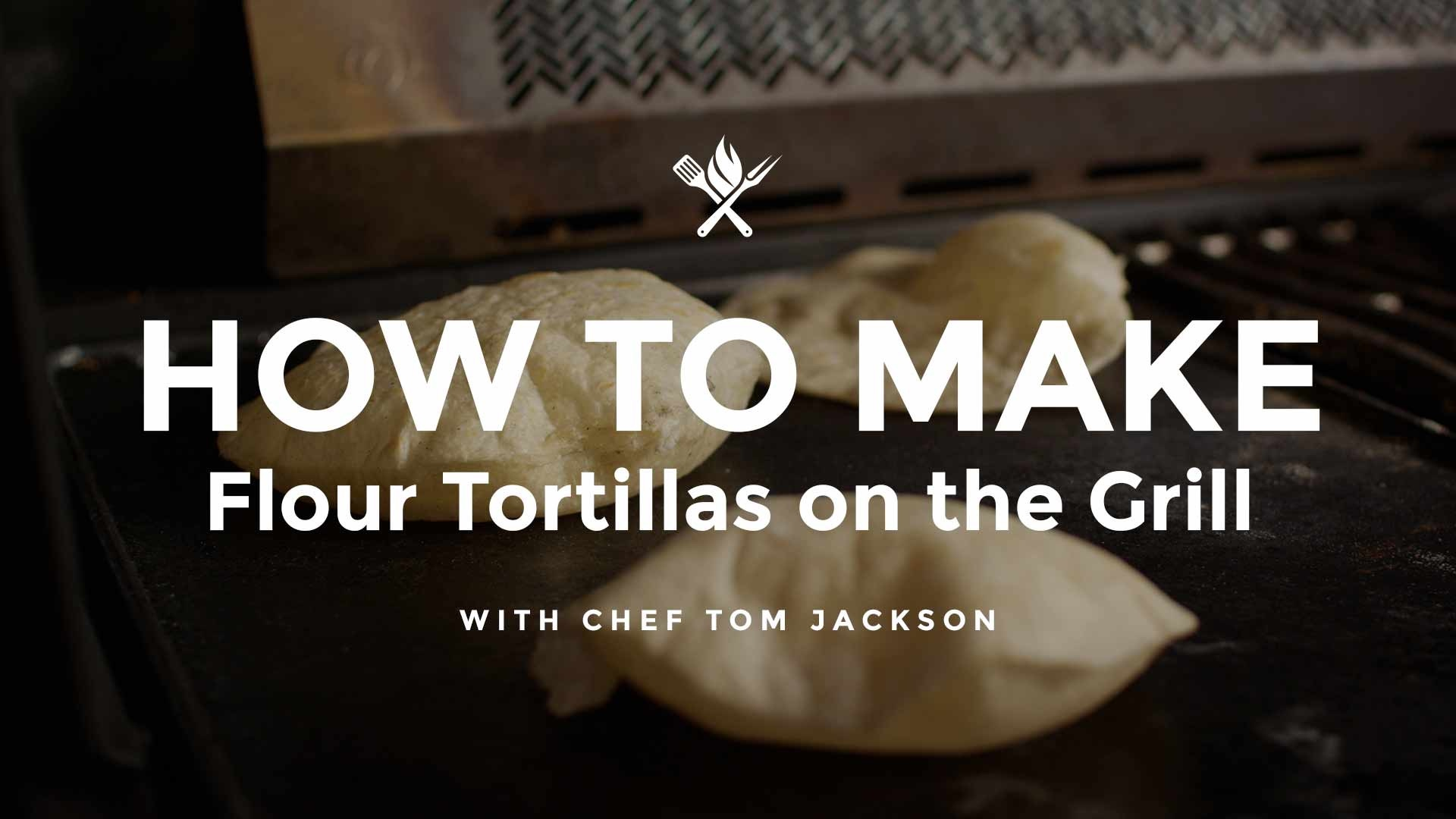 How to Make Flour Tortillas on the Grill