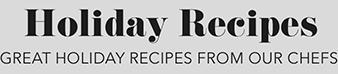 Great Holiday Recipes